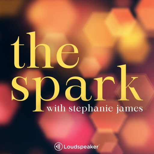 Cover art for podcast The Spark With Stephanie James