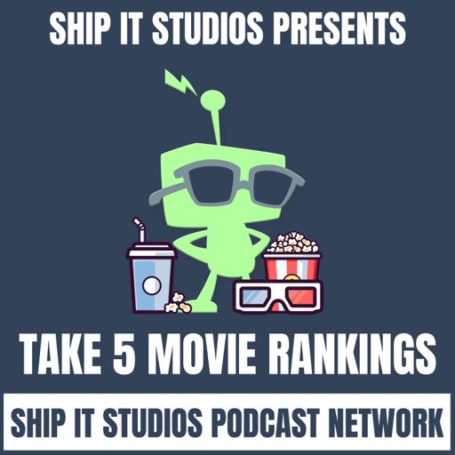 Cover art for podcast Ship It Take 5 Movie Rankings