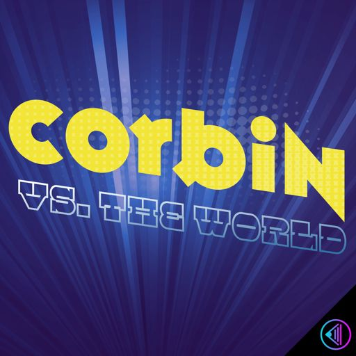 Cover art for podcast Corbin vs. The World