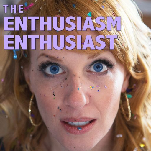 Cover art for podcast The Enthusiasm Enthusiast