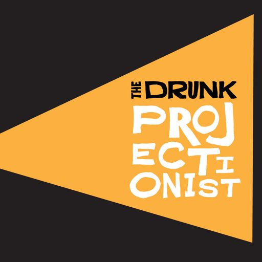 Cover art for podcast The Drunk Projectionist