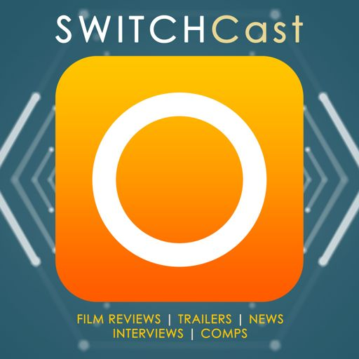 Cover art for podcast SWITCHCast: the week's film reviews, news and interviews