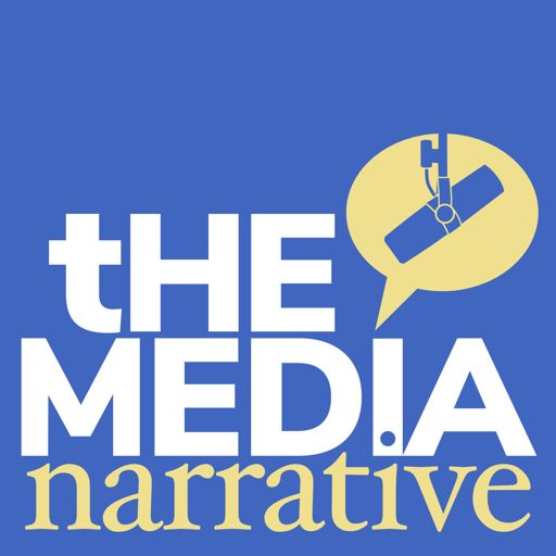 Cover art for podcast The Media Narrative