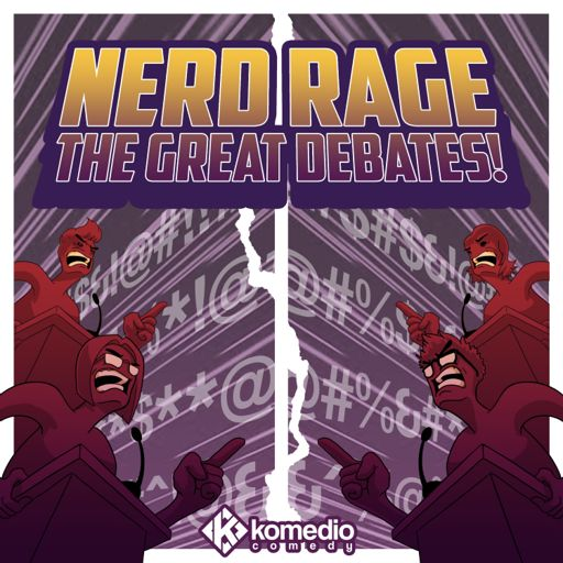 Cover art for podcast Nerd Rage: The Great Debates!