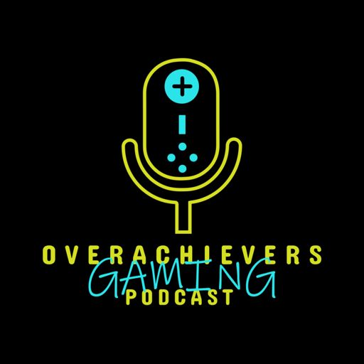 Cover art for podcast Overachievers Gaming Podcast