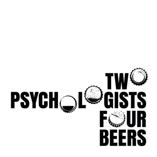 Cover art for podcast Two Psychologists Four Beers