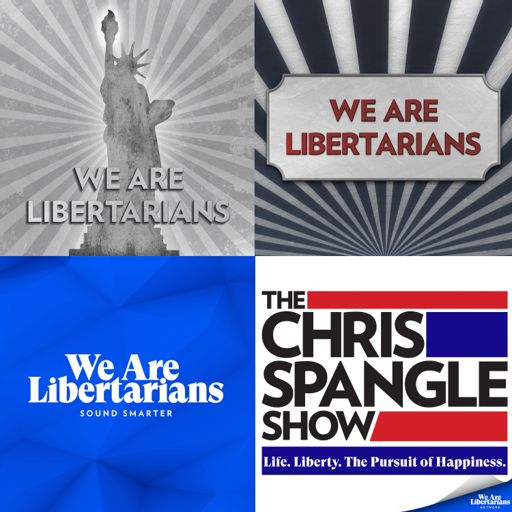 Cover art for podcast We Are Libertarians with Chris Spangle