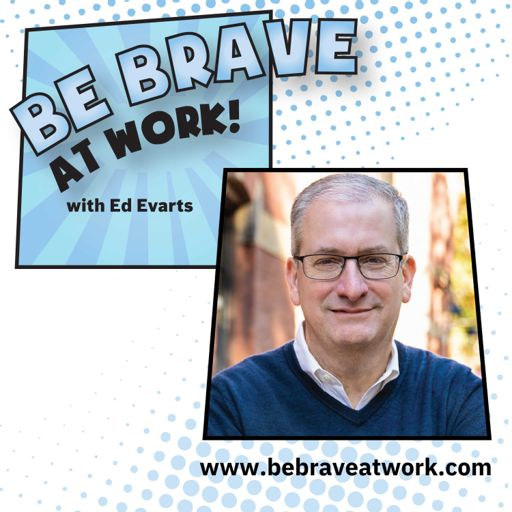 Cover art for podcast Be Brave @ Work