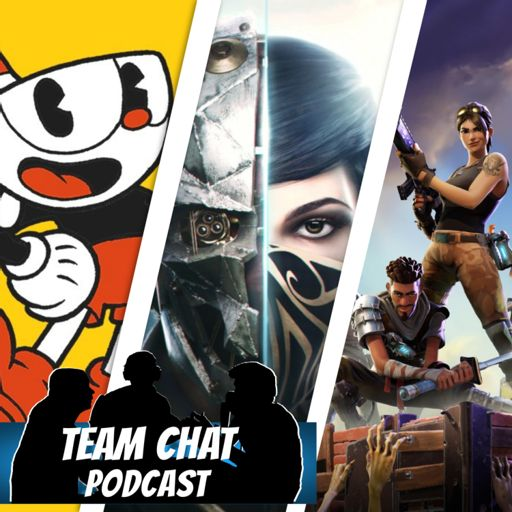 Cuphead, Dishonored 2, & Fortnite Reviews - Team Chat