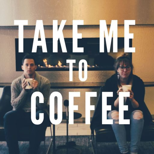 Cover art for podcast Take Me To Coffee
