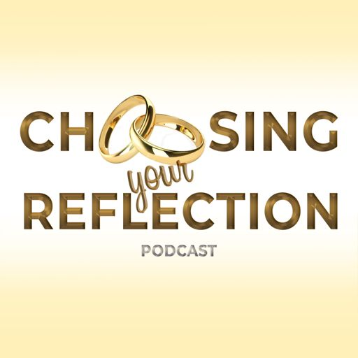Cover art for podcast Choosing Your Reflection