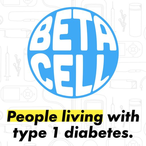 Cover art for podcast Beta Cell | People Living with Type 1 Diabetes