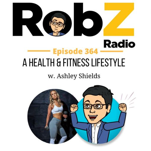 364 A Health & Fitness Lifestyle w  Ashley Shields from Rob