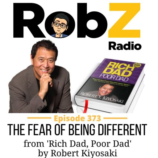 373 The Fear of Being Different from 'Rich Dad, Poor Dad' by Robert