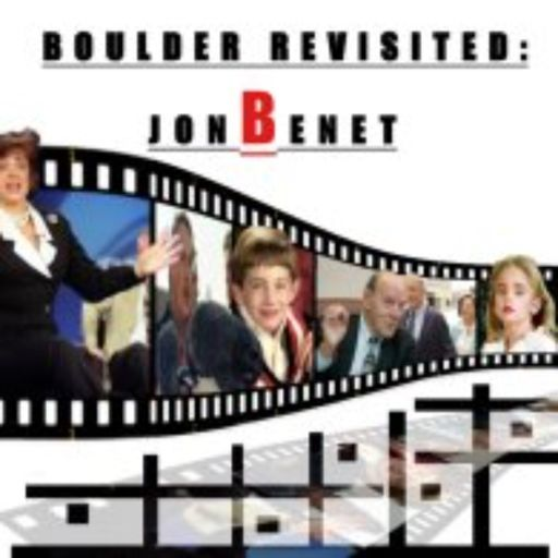 f4b3d95ce4d BOULDER REVISTED  JONBENET MURDER - CHAD KELLER from House of Mystery True  Crime History on RadioPublic