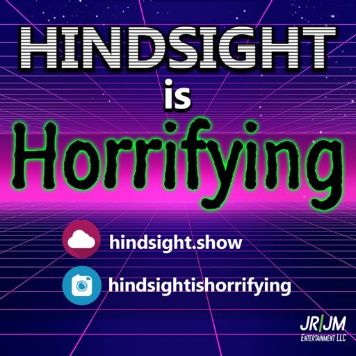Cover art for podcast Hindsight is Horrifying