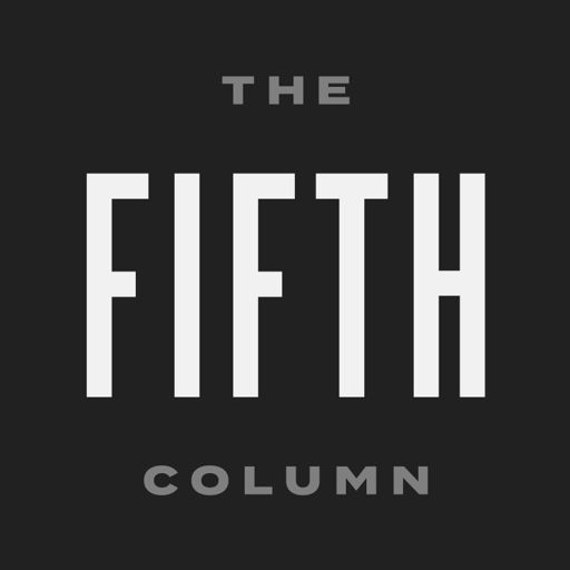 Cover art for podcast The Fifth Column - Analysis, Commentary, Sedition