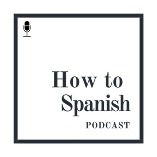 Cover art for podcast How to Spanish Podcast