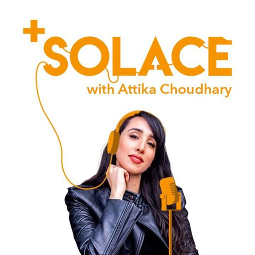 Cover art for podcast Positive Solace with Attika Choudhary