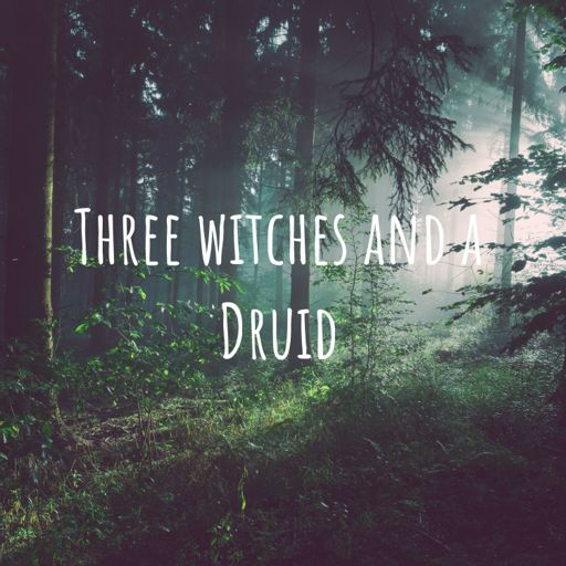 Cover art for podcast Three Witches and a Druid