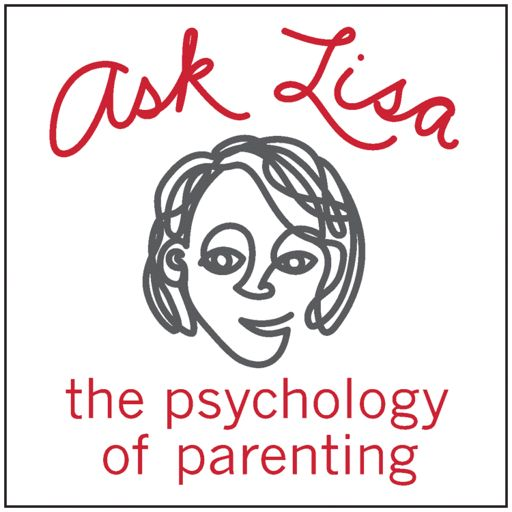 Cover art for podcast Ask Lisa: The Psychology of Parenting