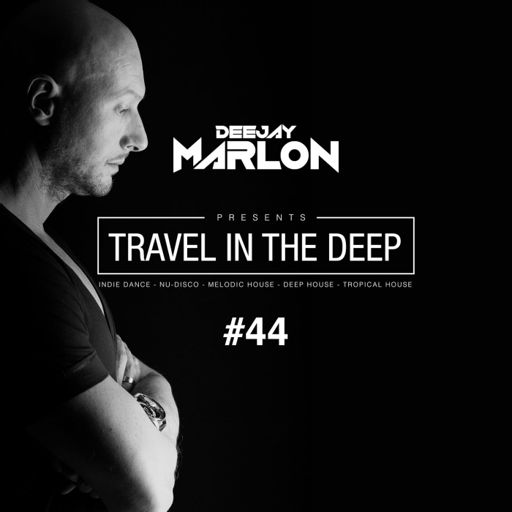 Dj Marlon Travel in the Deep 44 from DJ MARLON Radioshow & Travel in