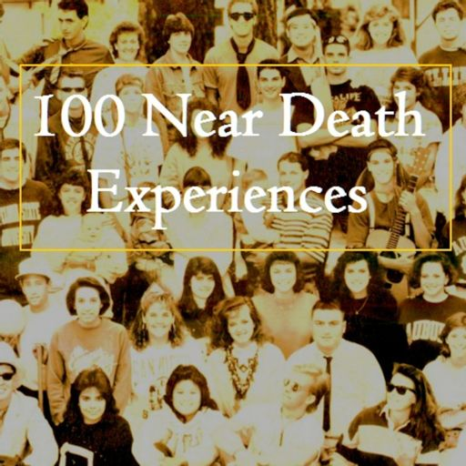 Cover art for podcast 100 Near Death Experiences