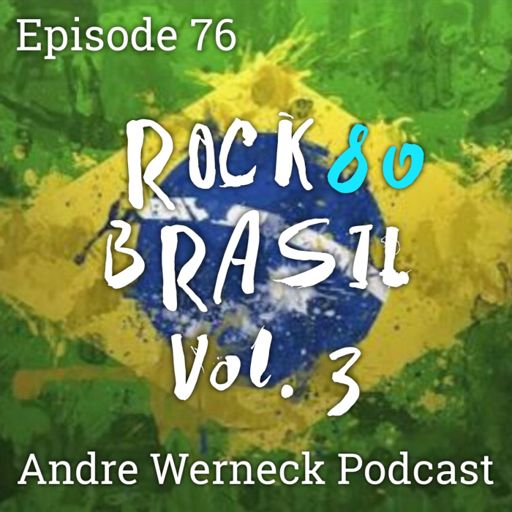 Episode 96 - 80s Remixes & Remakes 2 from Andre Werneck's Podcast on