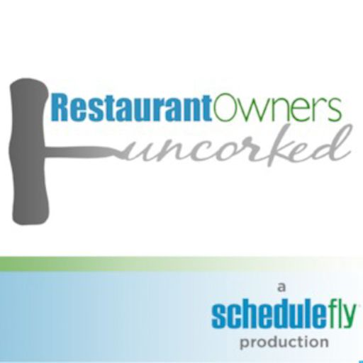 Cover art for podcast Restaurant Owners Uncorked - by Schedulefly