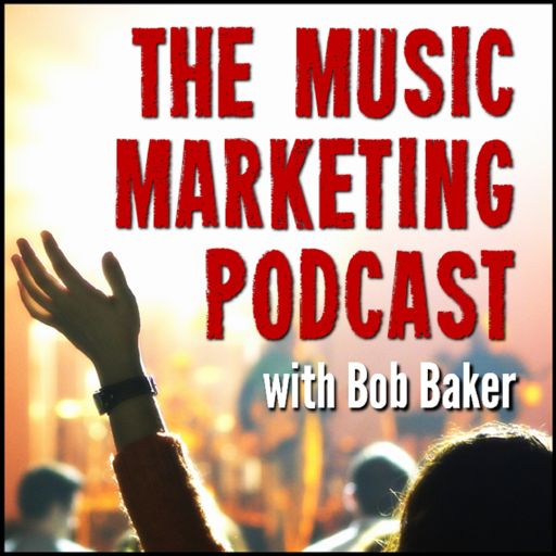 Cover art for podcast Music Marketing Podcast with Bob Baker