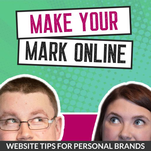 Cover art for podcast Make Your Mark Online: Website Tips for Personal Brands