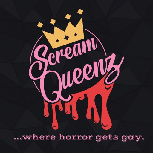 Cover art for podcast ScreamQueenz: Where Horror Gets GAY!