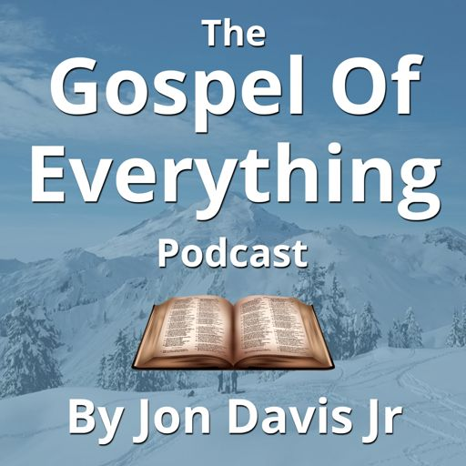 Cover art for podcast The Gospel Of Everything Podcast