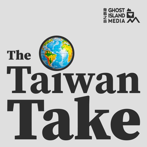 Cover art for podcast The Taiwan Take