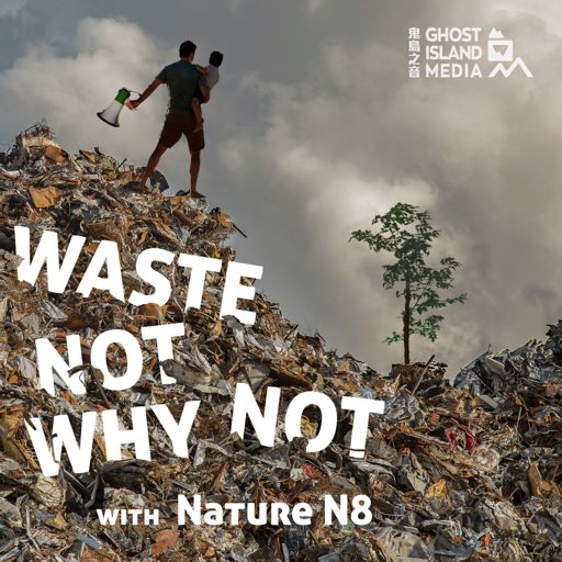 Cover art for podcast Waste Not Why Not