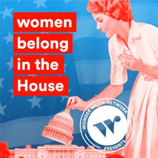Cover art for podcast Women belong in the House