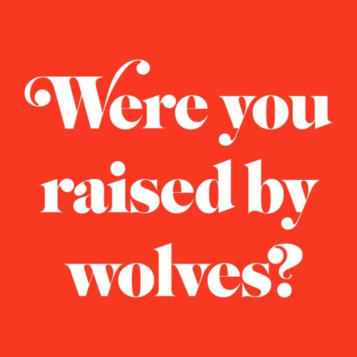 Cover art for podcast Were You Raised By Wolves?
