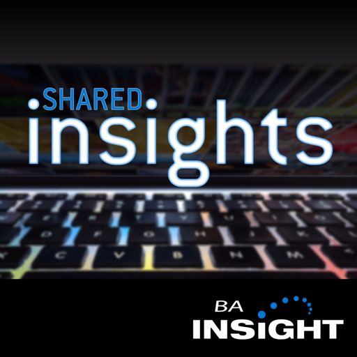 Cover art for podcast Shared Insights: The Podcast from BA Insight
