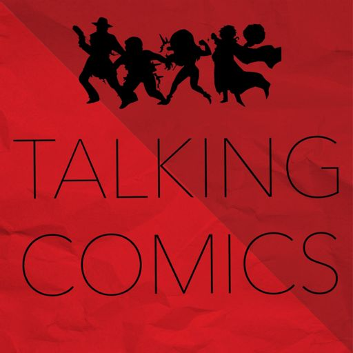Cover art for podcast Comic Book Podcast | Talking Comics