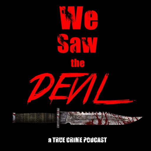Cover art for podcast We Saw the Devil