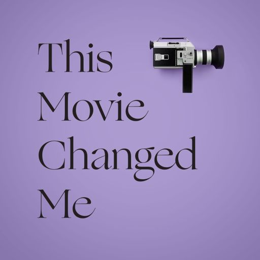 Cover art for podcast This Movie Changed Me