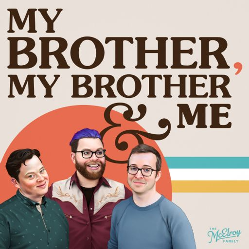 Cover art for podcast My Brother, My Brother And Me