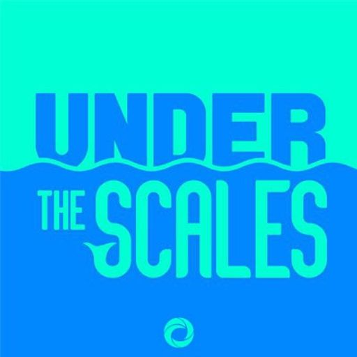 Cover art for podcast Under the Scales