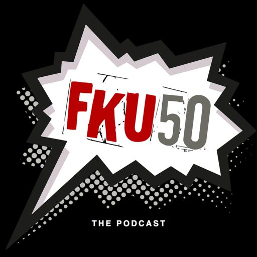 Cover art for podcast FKU50