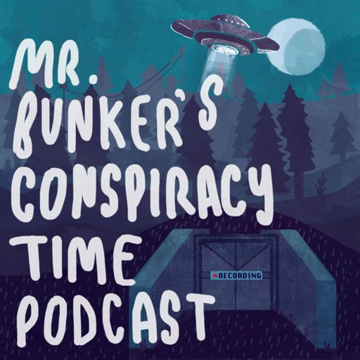 Cover art for podcast Mr. Bunker's Conspiracy Time Podcast
