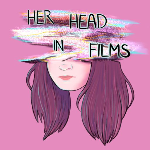 Cover art for podcast Her Head in Films
