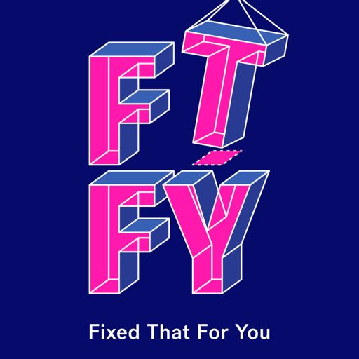 Cover art for podcast FTFY: Fixed That For You