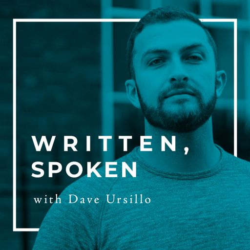 Cover art for podcast Written, Spoken with Dave Ursillo