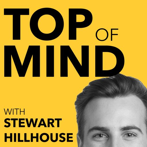 Cover art for podcast Top Of Mind with Stewart Hillhouse
