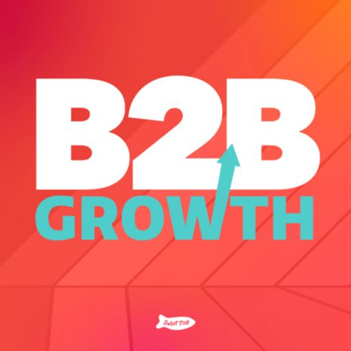 Cover art for podcast B2B Growth: Your Daily B2B Marketing Podcast
